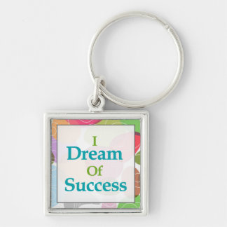 I Dream Of Success Keychain