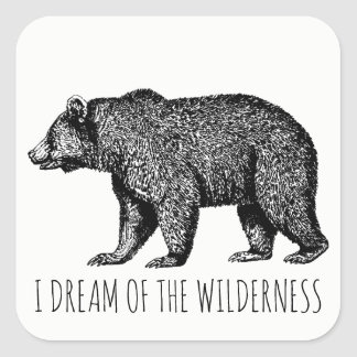 I Dream Of The Wilderness Walking Bear Square Sticker
