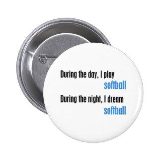 I Dream Softball Pinback Button