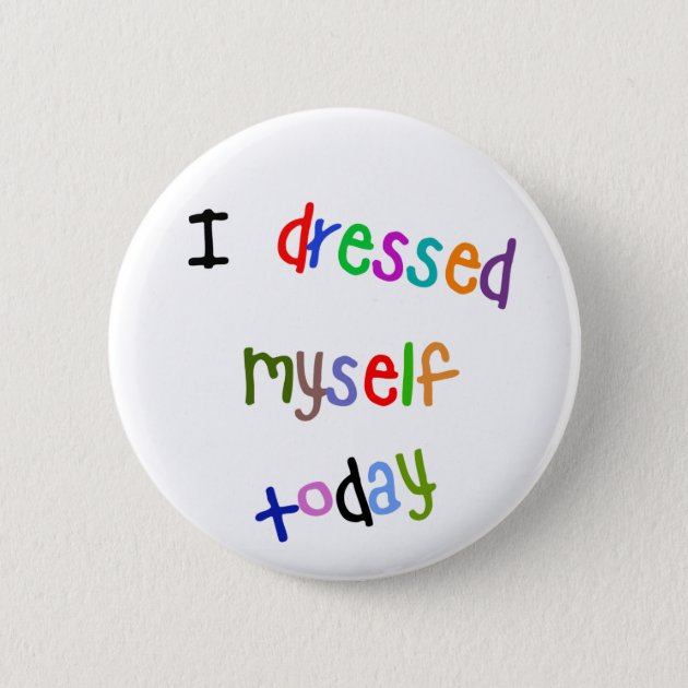 Cute How Tell Myself Tomorrow Different Pinback Button Pin