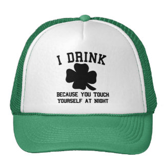 I Drink Because You Touch Yourself at Night Trucker Hats