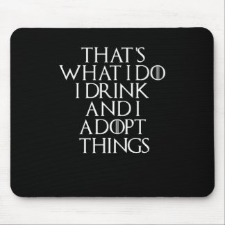 I drink beer and i Adopt things , #Adopt Mouse Pad