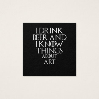 I drink beer and i know things about Art, #Art