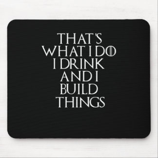 I drink beer and i know things about Build, #Build Mouse Pad