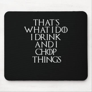 I drink beer and i know things about Chop, #Chop Mouse Pad