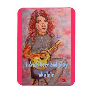 i drink beer and play ukulele magnet
