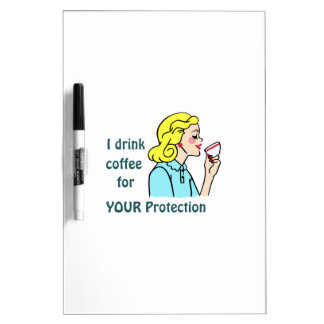I drink Coffee Dry-Erase Boards