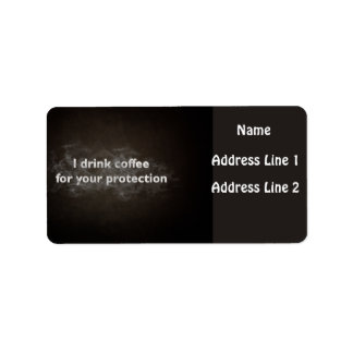 I Drink Coffee For Your Protection Address Labels