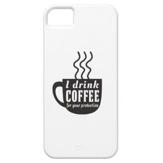 I Drink Coffee For Your Protection iPhone 5 Cases