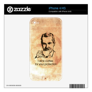 I drink coffee for your protection iPhone 4 skins