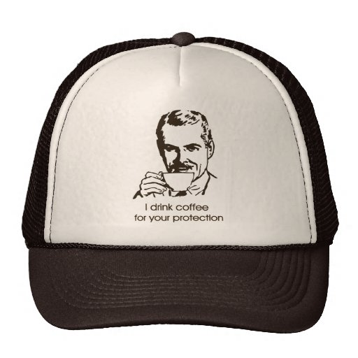 I drink coffee for your protection mesh hats