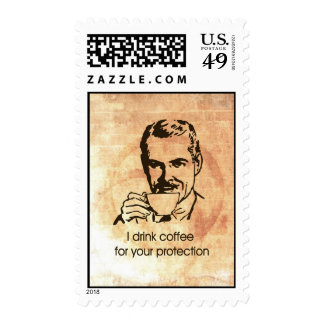 I drink coffee for your protection postage