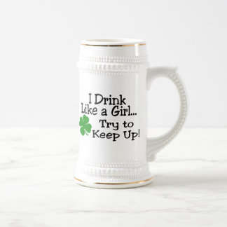 I Drink Like A Girl Try To Keep Up Beer Stein