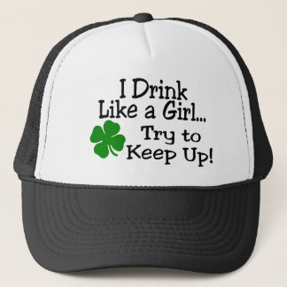 I Drink Like A Girl Try To Keep Up Clover Trucker Hat