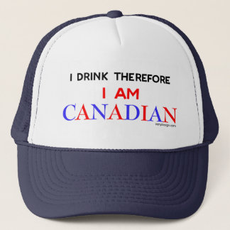 I drink therefore I am Canadian Trucker Hat