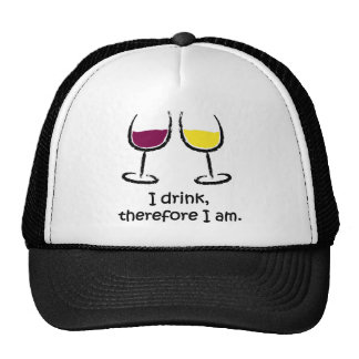 """""""I Drink, Therefore I Am"""" for Wine Lovers! Trucker Hat"""