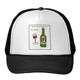 I drink therefore I am W C Fields wine print Trucker Hats