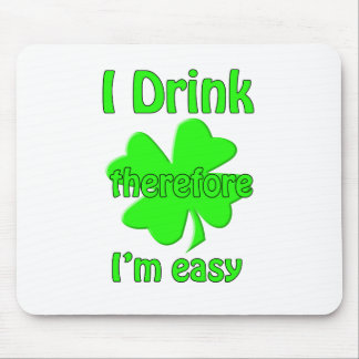 I drink therefore i'm easy mouse pad