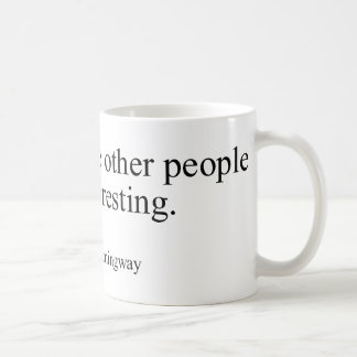 I drink to make other people more interesting coffee mug
