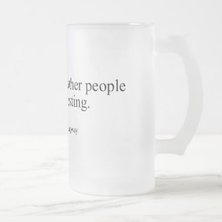 I drink to make other people more interesting frosted glass beer mug