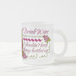 I Drink Wine Funny Quote Frosted Glass Coffee Mug
