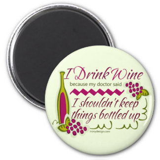 I Drink Wine Funny Quote Magnet