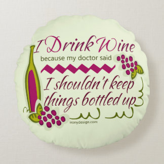 I Drink Wine Funny Quote Round Pillow
