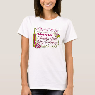 I Drink Wine Funny Saying T-Shirt