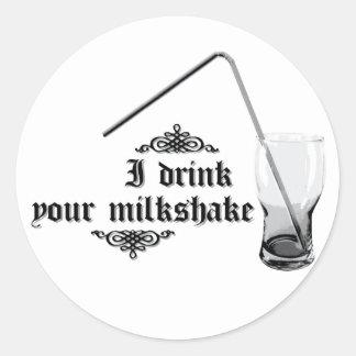I Drink Your Milkshake Classic Round Sticker