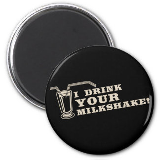 I drink your milkshake there will be blood 2 inch round magnet