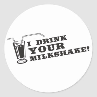 I drink your milkshake there will be blood classic round sticker