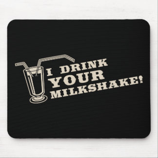 I drink your milkshake there will be blood mouse pad