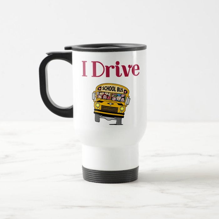 I Drive a School Bus Travel Mug