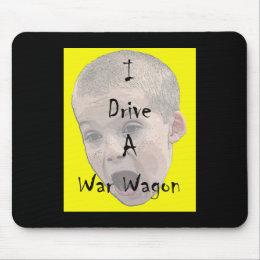 I Drive A War Wagon Mousepad
