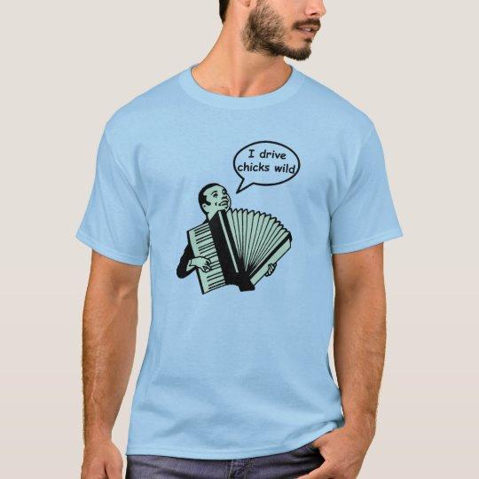 I drive chicks wild (Accordion) T-Shirt