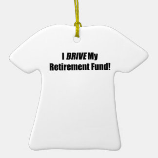 I Drive My Retirement Fund Double-Sided T-Shirt Ceramic Christmas Ornament