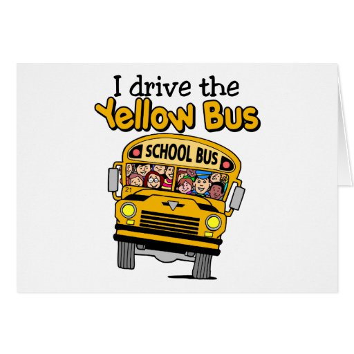 I Drive The Yellow Bus Card