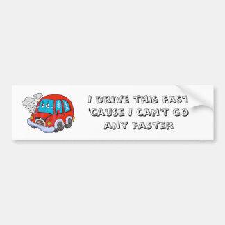 I drive this fast car bumper sticker