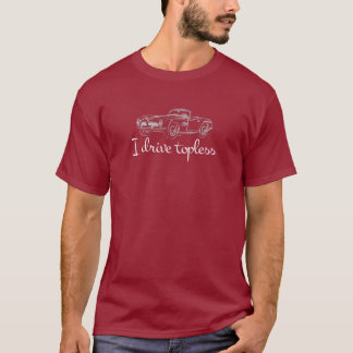 I drive topless® - Retro Convertible T-Shirt