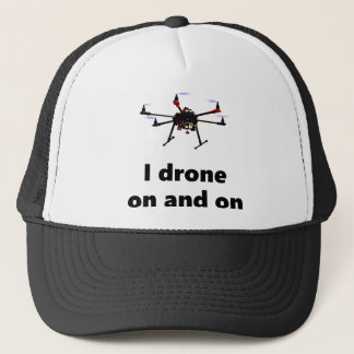 I drone on and on hexacopter trucker hat