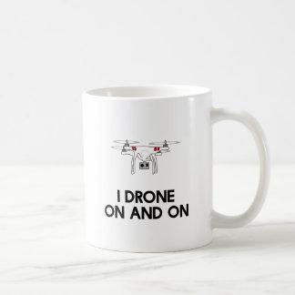 I drone on and on quadcopter coffee mug