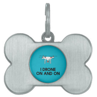 I drone on and on quadcopter pet name tag
