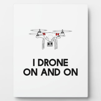 I drone on and on quadcopter plaque