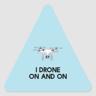 I drone on and on quadcopter triangle sticker