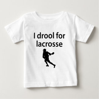 I Drool For Lacrosse Baby T-Shirt