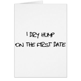 I Dry Hump Greeting Cards
