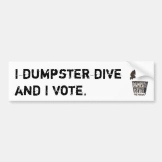 I dumpster dive and I vote bumpersticker Bumper Sticker