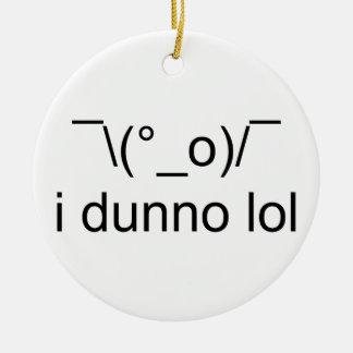 i dunno lol ¯\(°_o)/¯ ceramic ornament