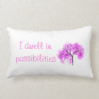 I Dwell in Possibilities Quote Throw Pillow