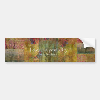 I dwell in possibility. Emily Dickinson quote Car Bumper Sticker